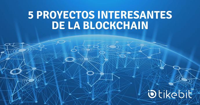 5-proyectos-interesantes-de-la-blockchain