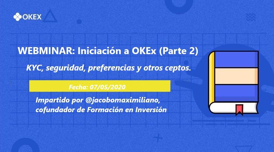 Webminar 02. Iniciación a OKEx Parte 2