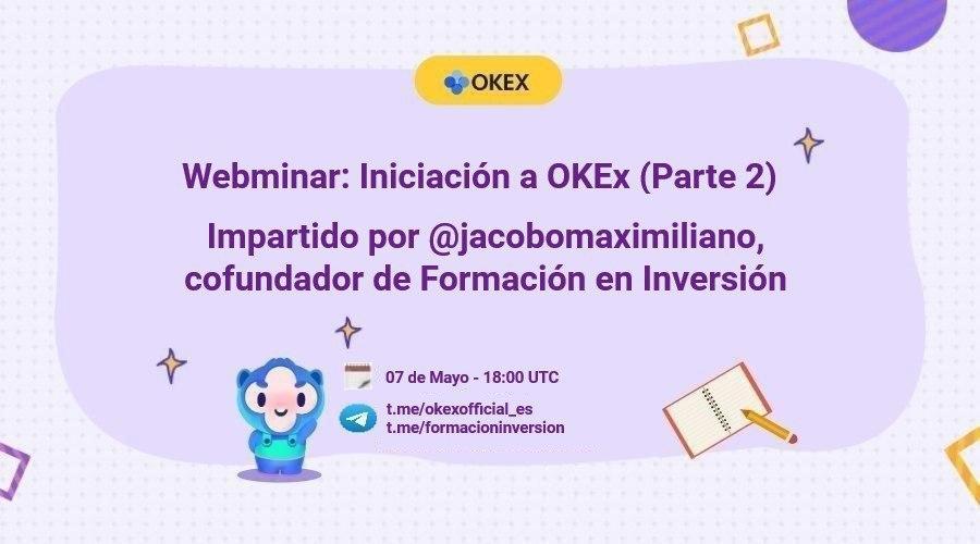 Anuncio Webminar 02. Iniciación a OKEx Parte 2